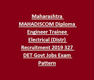 Maharashtra MAHADISCOM Diploma Engineer Trainee Electrical (Distr) Recruitment 2019 327 DET Govt Jobs Exam Pattern