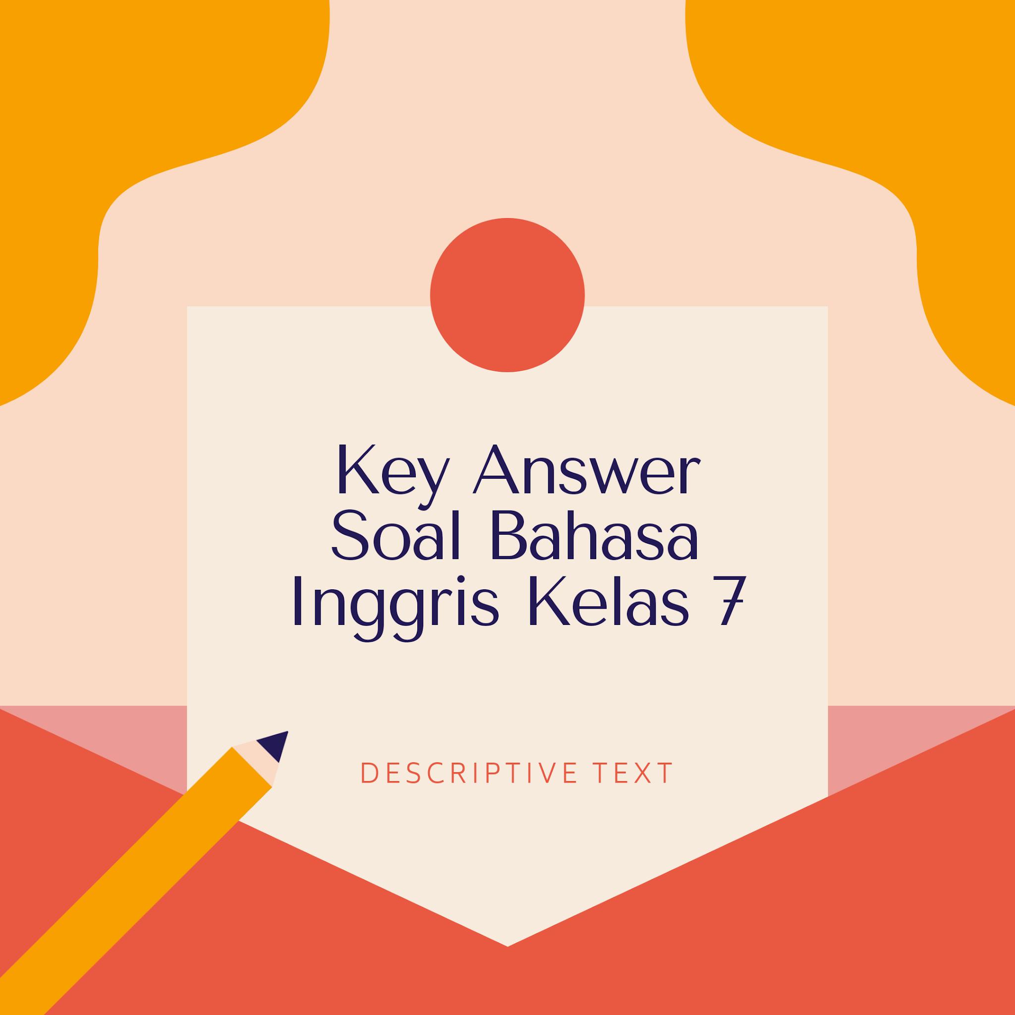 Akm dan implikasinya dalam pembelajaran (pdf). Descriptive Texts Contoh Soal Bahasa Inggris Smp Mts Kelas 7 Dengan Jawaban Mediainggris