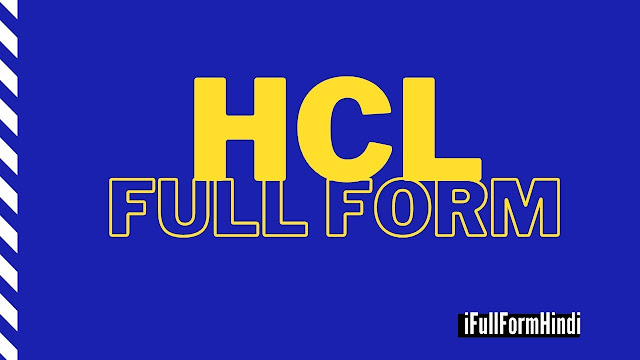 FULL FORM of HCL