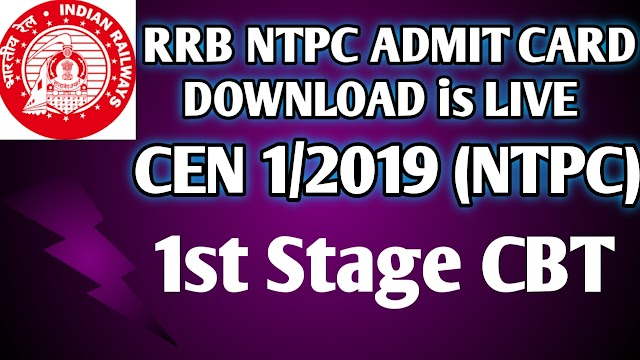 RRB NTPC ADMIT CARD DOWNLOAD IS LIVE CEN 01/2019 (NTPC)