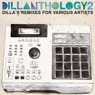 Dillanthology 2: Dilla's Remixes For Various Artists (2009)