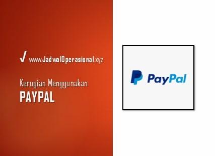 Kerugian Menggunakan Paypal