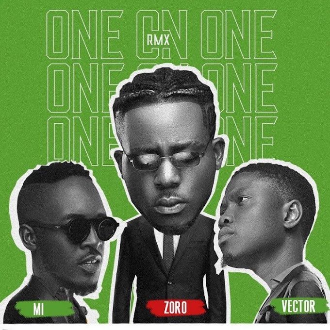 [Music] Zoro – One On One (Remix) Ft. Vector, M.I Abaga