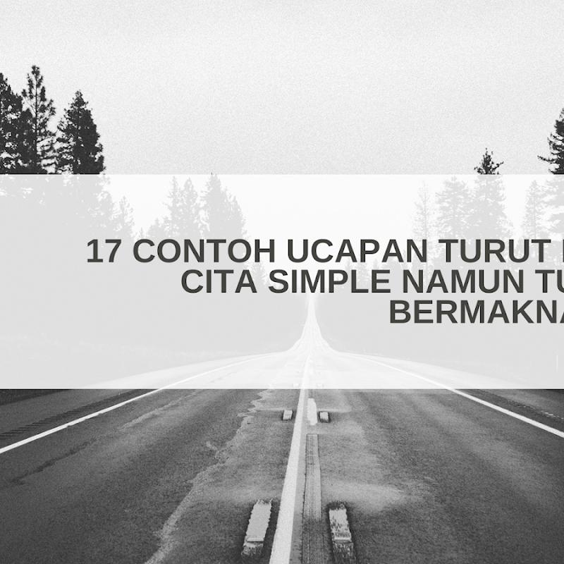 17 Contoh Ucapan Turut Berduka Cita Simple Namun Tulus Dan Bermakna Simpati