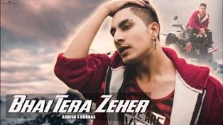 Bhai Tera Zeher Hai Lyrics - Ashish Bhatia