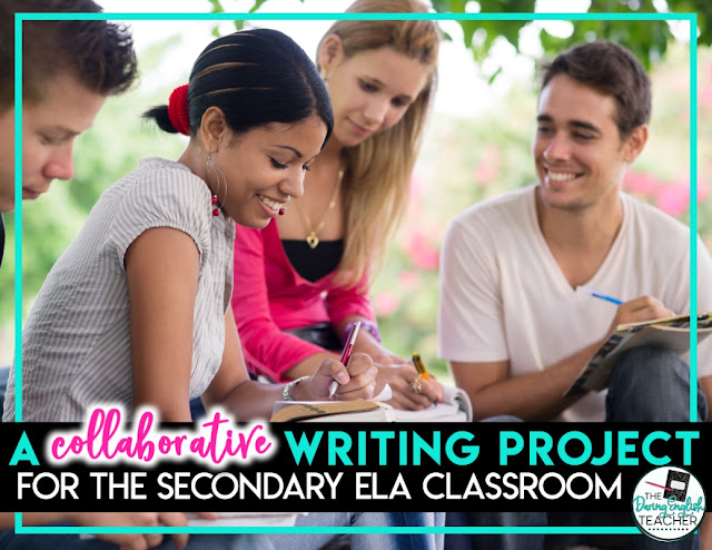 A Collaborative Writing Project for the Secondary ELA Classroom