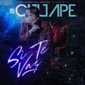 El Chuape – Si Te Vas