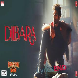 Dilbara Lyrics - Pati Patni Aur Woh Hindi Movie 2019