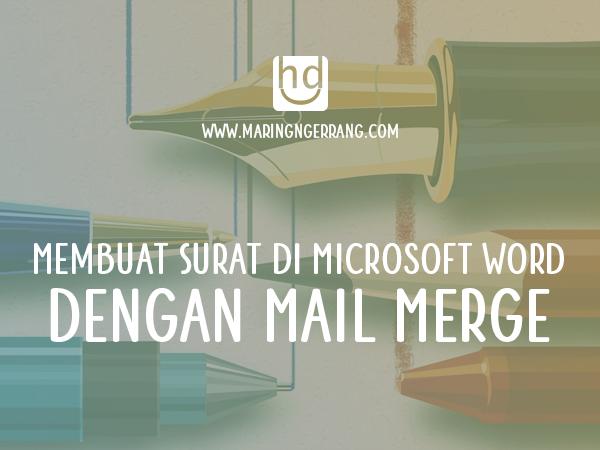 Membuat Surat di Microsoft Word dengan Mail Merge