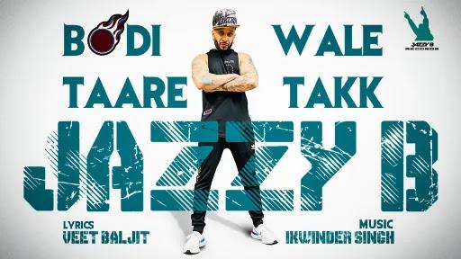 Bodi Wale Taare Takk Lyrics | Jazzy B
