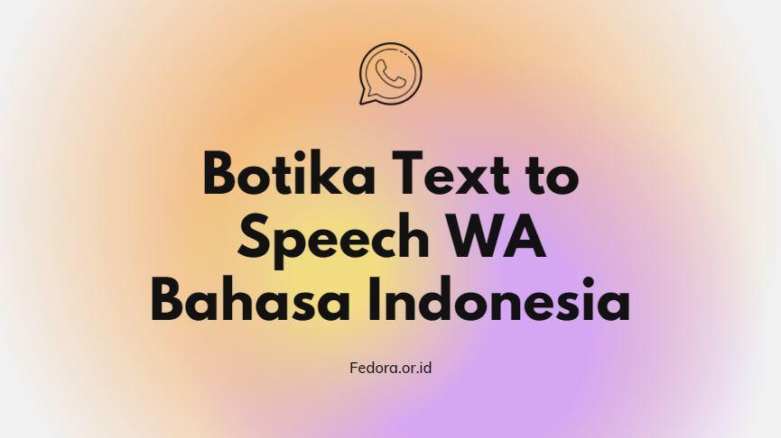 botika text to speech wa indonesia