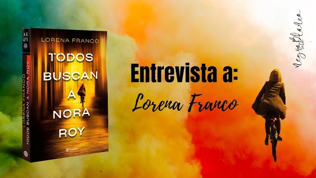 Entrevista a Lorena Franco. Todos buscan a Nora Roy. Blog Negro sobre Blanco. M. Loreto Navarro