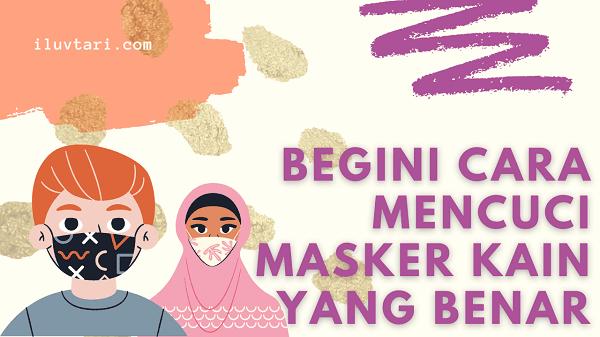 cara mencuci masker kain yang benar