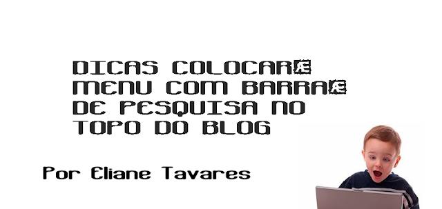 https://dicasdemodacomeliane.blogspot.com.br/2017/07/menu-no-topo-com-barra-de-pesquisa-do.html