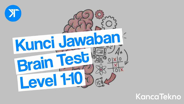 Kunci jawaban brain test level 1 2 3 4 5 6 7 8 9 10
