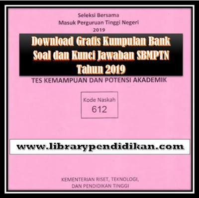 Download Gratis Kumpulan Bank Soal dan Kunci Jawaban SBMPTN Tahun 2019, http://www.librarypendidikan.com/
