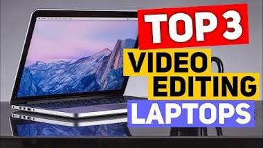 Top 3 Best Video Editing Laptops