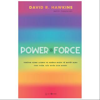 Power Vs Force - Trường Năng Lượng Và Những Nhân Tố Quyết Định Tinh Thần Và Sức Khỏe Con Người ebook PDF-EPUB-AWZ3-PRC-MOBI