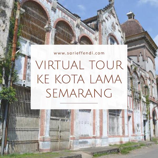 Virtual tour ke Kota Lama Semarang