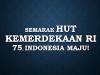 Semarak HUT Kemerdekaan RI 75, Indonesia Maju!