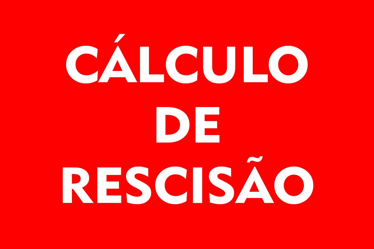 Cálculo de Rescisão