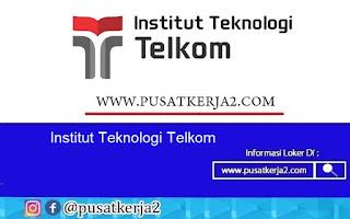 Loker Terbaru SMA SMK D3 S1 Institut Teknologi Telkom Juli 2020