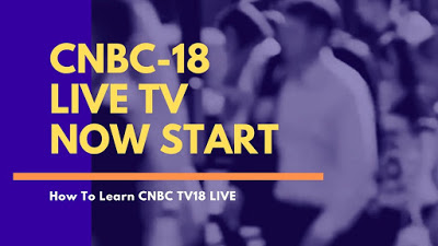 [CNBC TV 18 Live] What Can You Do About CNBC TV 18 Live Right Now in 2020