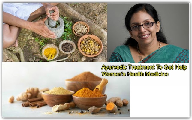 Most Powerful Ayurvedic Treatment To Get Help Women's Health Medicine