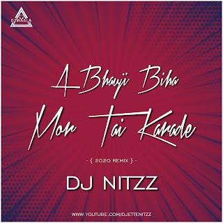 A BHAUJI BIHA MOR TAI KRADE WO - REMIX - DJ NITZZ