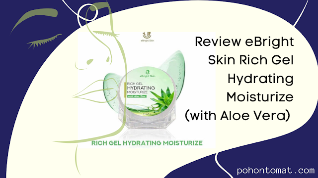 review eBright skin rich gel