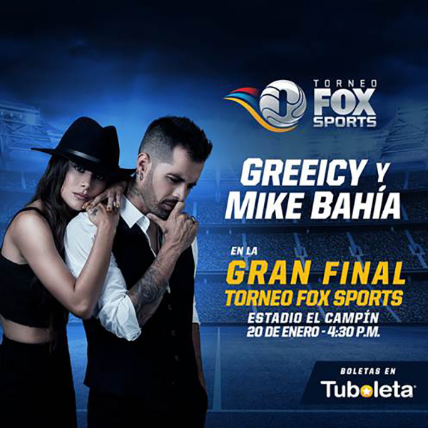 Mike-Bahía-Greeicy-Rendón-Torneo-Fox-Sports