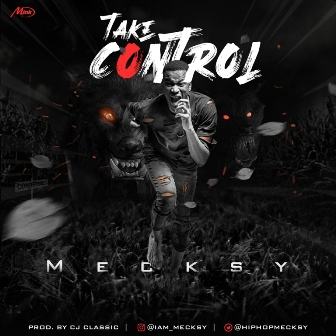 Mecksy Makes Comeback w/ New Music - ''Take Control'' (Prod. by Cj Classic)