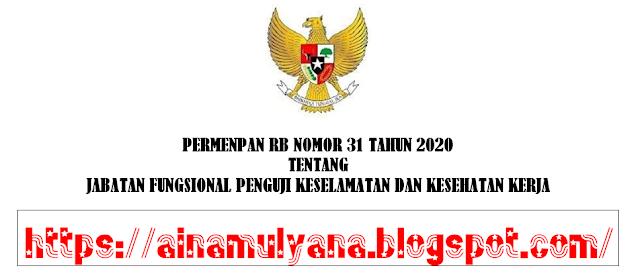 Peraturan Menpan RB atau Permenpan RB Nomor 31 Tahun 2020 Tentang Jabatan Fungsional Penguji Keselamatan dan Kesehatan Kerja