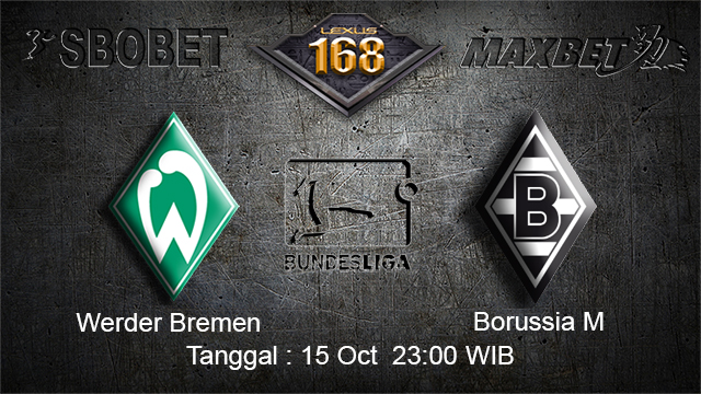 PREDIKSIBOLA - PREDIKSI TARUHAN BOLA WERDER BREMEN VS BORUSSIA MONCHENGLADBACH 15 OCTOBER 2017 (BUNDESLIGA)