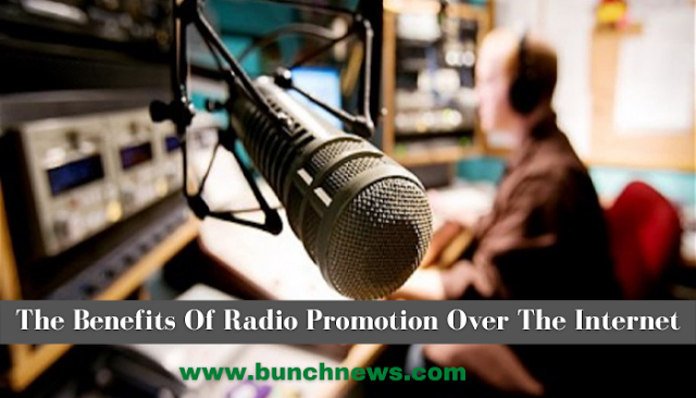 The Benefits Of Radio Promotion Over The Internet