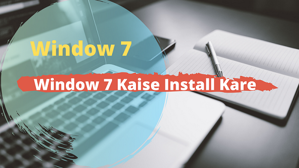 Window 7 Kaise Install Kare