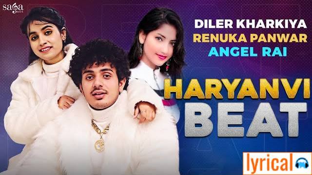 Haryanvi Beat Lyrics – Diler Kharkiya ft. Angel Rai