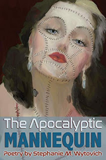 The Apocalyptic Mannequin by Stephanie Wytovich
