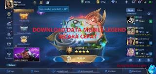Cara Cepat Download Data Mobile Legend Terbaru 2021