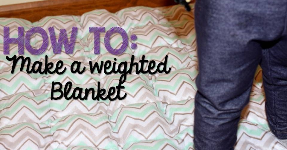 How To Make A Weighted Blanket Glimmers Of Learning