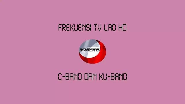 Frekuensi TV Lao HD C-Band dan Ku-Band