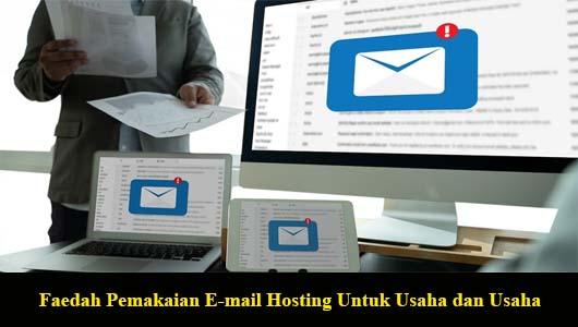Faedah Pemakaian E-mail Hosting Untuk Usaha dan Usaha
