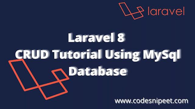Laravel 8 CRUD Tutorial Using Mysql Databse