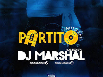 DOWNLOAD MIXTAPE: Dj Marshal - Partito Mixtape