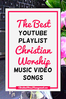 The Best Youtube Playlist for Christian Worship Music Video Songs