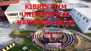 KIBRIS İLİM ÜNİVERSİTESİ HAKKINDA BİLGİ