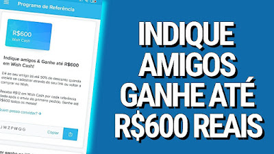 ganhe até R$600 em Wish Cash!