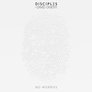 No Worries - Disciples, David Guetta