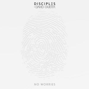 No Worries - Disciples, David Guetta