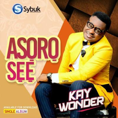 Kay Wonder – Asoro Se